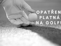 Číst dál: Opatření platná na golfu dle ČGF